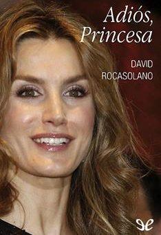 Leer Adiós, Princesa - David Rocasolano(Online)
