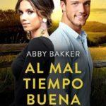 Leer Al mal tiempo, buena cara – Abby Baker (Online)