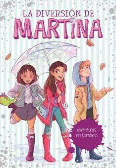Leer ¡Aventuras en Londres! (La diversión de Martina 1) - Martina D'Antiochia (Online)