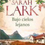 Leer Bajo cielos lejanos – Sarah Lark (Online)