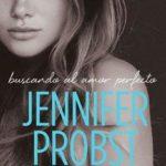 Leer Buscando al amor perfecto – Jennifer Probst (Online)