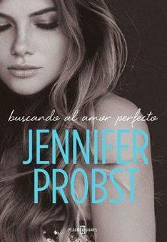 Leer Buscando al amor perfecto - Jennifer Probst (Online)