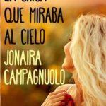 Leer La Chica que Miraba al Cielo – Jonaira Campagnuolo (Online)