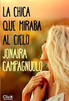 Leer La Chica que Miraba al Cielo - Jonaira Campagnuolo (Online)