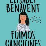 Leer Fuimos canciones (Canciones y recuerdos 1) – Elísabet Benavent (Online)