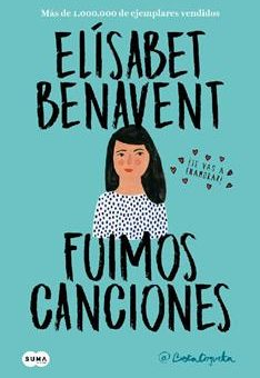 Leer Fuimos canciones (Canciones y recuerdos 1) - Elísabet Benavent (Online)