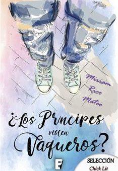 Leer ¿Los príncipes visten vaqueros? - Mirian Rico Mateo (Online)