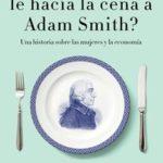 Leer ¿Quién le hacía la cena a Adam Smith? – Katrine Marçal (Online)