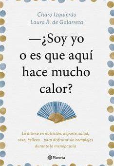 Leer ¿Soy yo o es que aquí hace mucho calor? - Charo Izquierdo & Laura R. de Galarreta (Online)