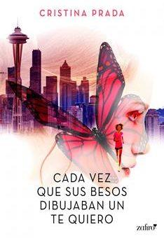 Leer Cada vez que sus besos dibujaban un te quiero - Cristina Prada (Online)