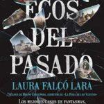 Leer Ecos del pasado – Laura Falcó (Online)