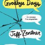 Leer Goodbye Days: Un mensaje. Tres despedidas – Jeff Zentner (Online)