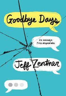 Leer Goodbye Days: Un mensaje. Tres despedidas - Jeff Zentner (Online)
