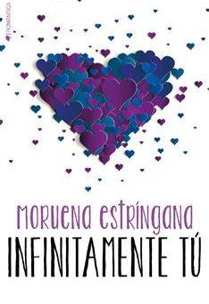 Leer Infinitamente tú - Moruena Estríngana (Online)