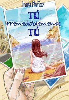 Leer Tú, irremediablemente tú - Inma Muñoz (Online)