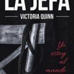 Leer La jefa – Victoria Quinn (Online)