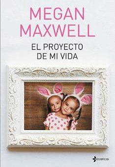 Leer El proyecto de mi vida - Megan Maxwell (Online)