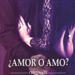 Leer ¿Amor o Amo? – Cristina G.L (Online)
