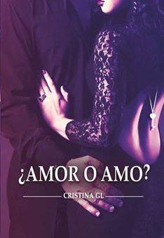 Leer ¿Amor o Amo? - Cristina G.L (Online)