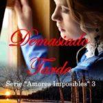 Leer Demasiado Tarde – Amaya Evans (Online)