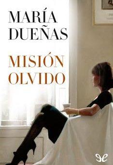 Leer Misión Olvido - María Dueñas Vinuesa (Online)