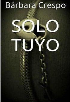 Leer Solo tuyo - Bárbara Crespo (Online)