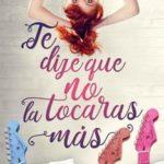Leer Te dije que no la tocaras más – Olga Salar (Online)
