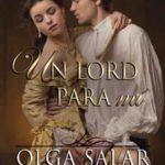Leer Un lord para mí (Serie Nobles nº 2) – Olga Salar  (Online)