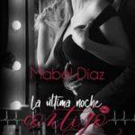 Leer La última noche contigo – Mabel Díaz (Online)