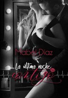 Leer La última noche contigo - Mabel Díaz (Online)
