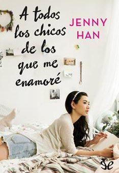 Leer A todos los chicos de los que me enamoré - Jenny Han (Online)