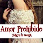 Leer Amor Prohibido – Cathryn de Bourgh (Online)