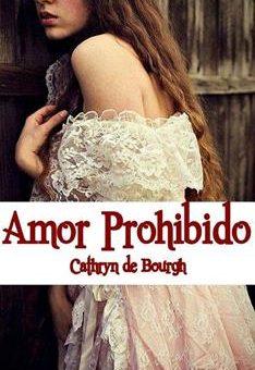Leer Amor Prohibido - Cathryn de Bourgh (Online)