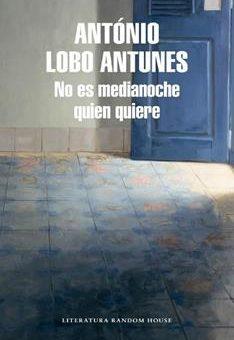 Leer No es medianoche quien quiere - António Lobo Antunes (Online)