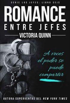 Leer Romance entre jefes - Victoria Quinn (Online)