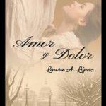 Leer Amor Y Dolor – Laura A. López (Online)