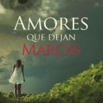 Leer Amores que dejan Marcas – Ruth Lefin (Online)