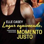 Leer Lugar equivocado, momento justo – Elle Casey (Online)