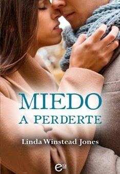 Leer Miedo a perderte - Linda Winstead Jones (Online)