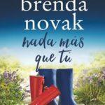 Leer Nada Más Que Tú – Brenda Novak (Online)