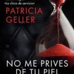 Leer No me prives de tu piel – Patricia Geller (Online)