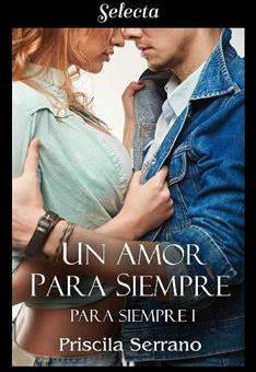 Leer Un amor para siempre - Priscila Serrano (Online)
