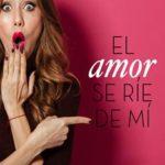 Leer El amor se ríe de mí – Loles López (Online)