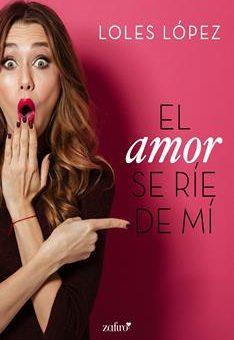 Leer El amor se ríe de mí - Loles López (Online)