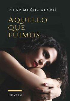 Leer Aquello Que Fuimos - Pilar Muñoz Álamo (Online)