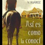 Leer Así es como la conocí – Luciana V. Suárez (Online)