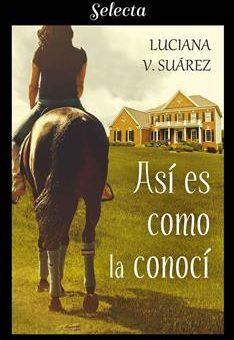 Leer Así es como la conocí - Luciana V. Suárez (Online)
