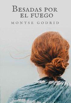 Leer Besadas por el fuego - Montse Godrid (Online)