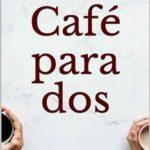 Leer Café para dos – María Fernández Ramírez (Online)