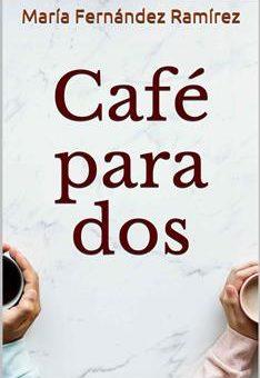 Leer Café para dos - María Fernández Ramírez (Online)